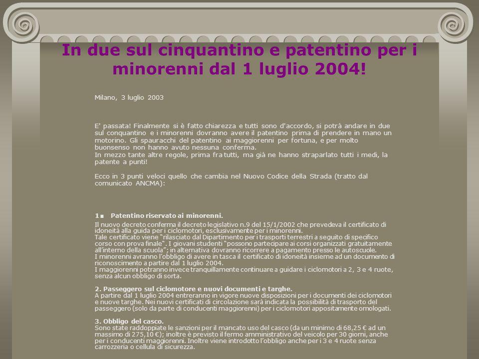 In due sul cinquantino e patentino per i minorenni dal 1 luglio 2004.