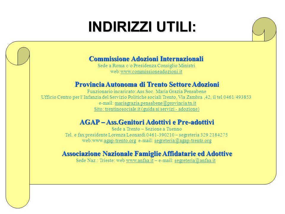 Commissione Adozioni Internazionali Sede a Roma c/o Presidenza Consiglio Ministri web:www.commissioneadozioni.itwww.commissioneadozioni.it Provincia A