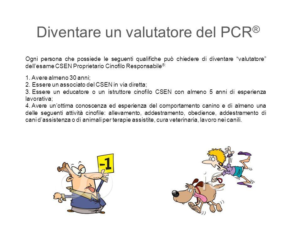 """Diventare un valutatore del PCR ® Ogni persona che possiede le seguenti qualifiche può chiedere di diventare """"valutatore"""" dell'esame CSEN Proprietario"""