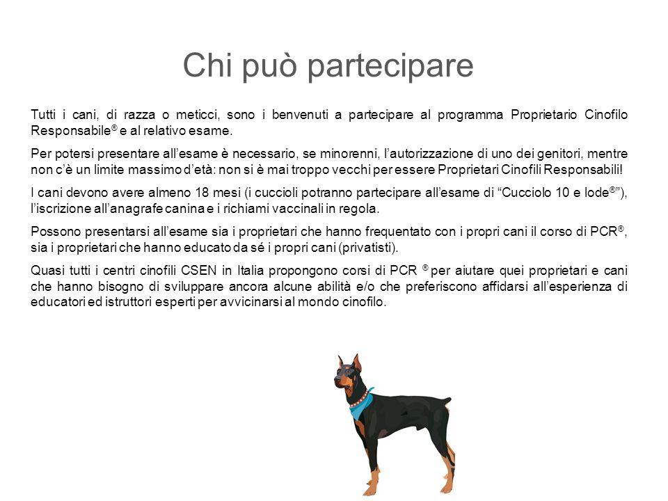 Chi può partecipare Tutti i cani, di razza o meticci, sono i benvenuti a partecipare al programma Proprietario Cinofilo Responsabile ® e al relativo e