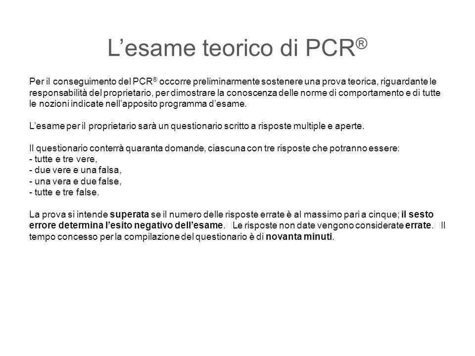 L'esame teorico di PCR ® Per il conseguimento del PCR ® occorre preliminarmente sostenere una prova teorica, riguardante le responsabilità del proprie