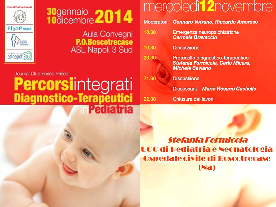 Stefania Formicola UOC di Pediatria e Neonatologia Ospedale civile di Boscotrecase (Na)