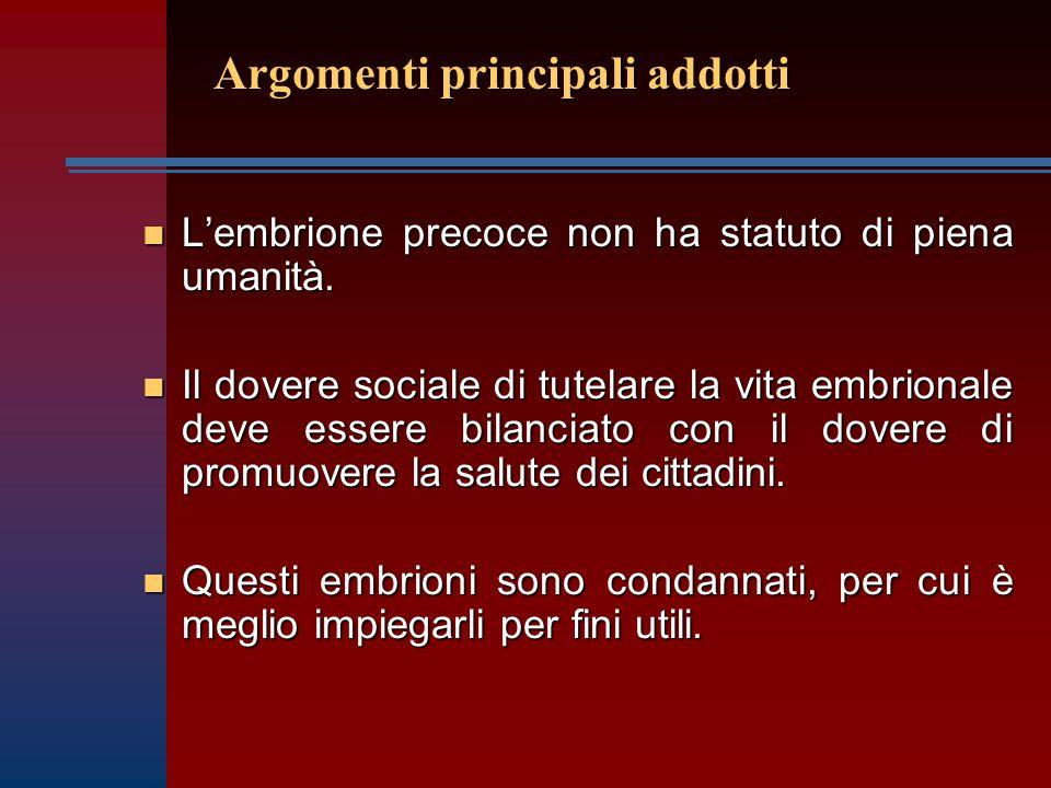 n L'embrione precoce non ha statuto di piena umanità.