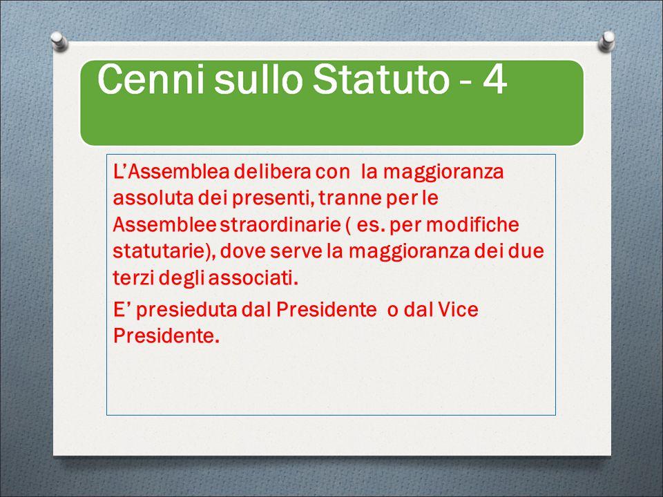 L'Assemblea delibera con la maggioranza assoluta dei presenti, tranne per le Assemblee straordinarie ( es.