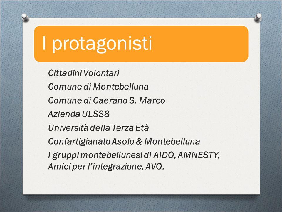 Cittadini Volontari Comune di Montebelluna Comune di Caerano S.