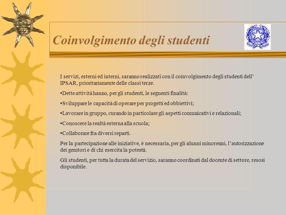 Coinvolgimento degli studenti I servizi, esterni ed interni, saranno realizzati con il coinvolgimento degli studenti dell' IPSAR, prioritariamente del