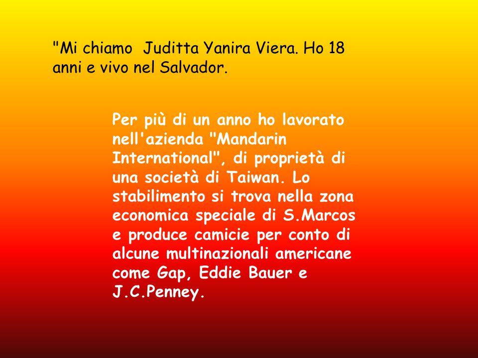 Mi chiamo Juditta Yanira Viera. Ho 18 anni e vivo nel Salvador.