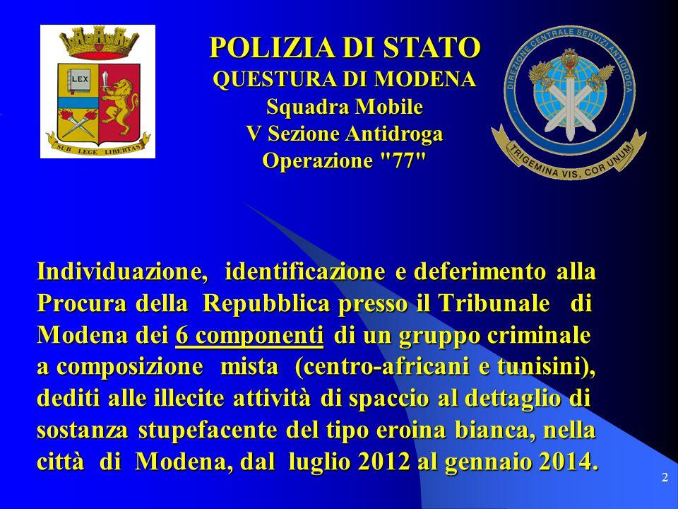 2 Individuazione, identificazione e deferimento alla Procura della Repubblica presso il Tribunale di Modena dei 6 componenti di un gruppo criminale a