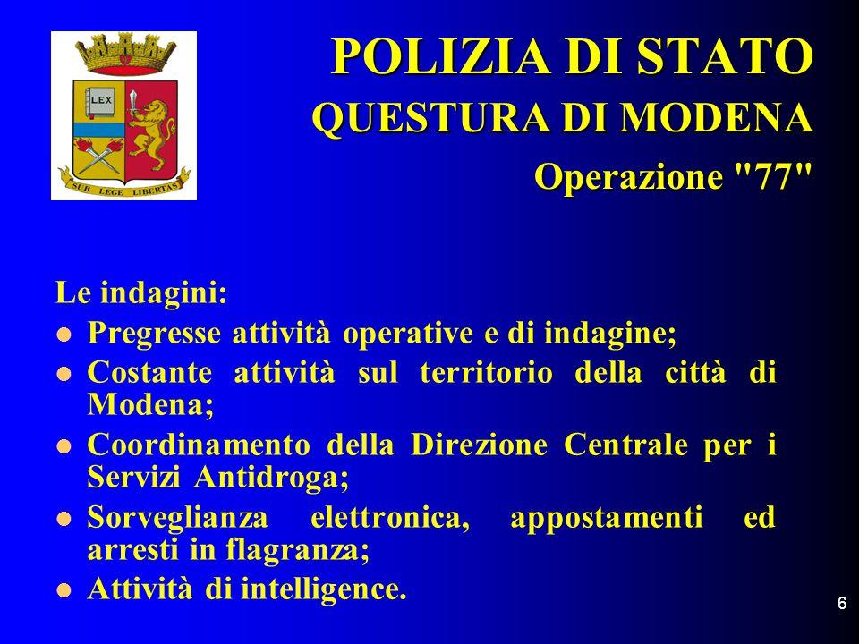 6 POLIZIA DI STATO QUESTURA DI MODENA Operazione