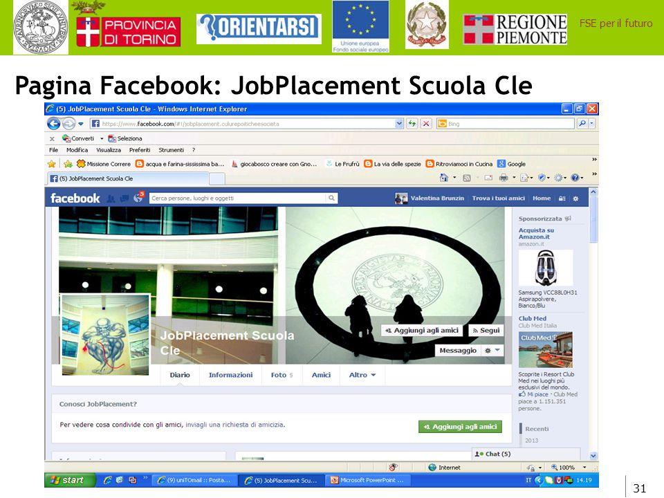 31 FSE per il futuro Pagina Facebook: JobPlacement Scuola Cle