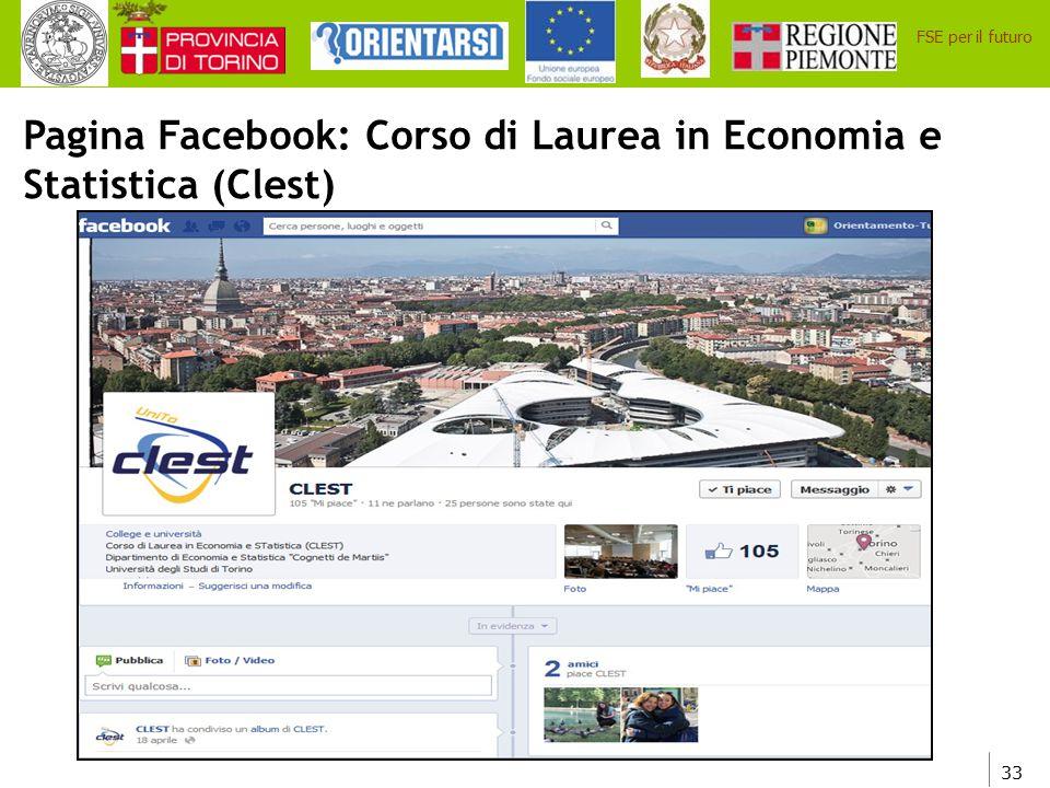33 FSE per il futuro Pagina Facebook: Corso di Laurea in Economia e Statistica (Clest)