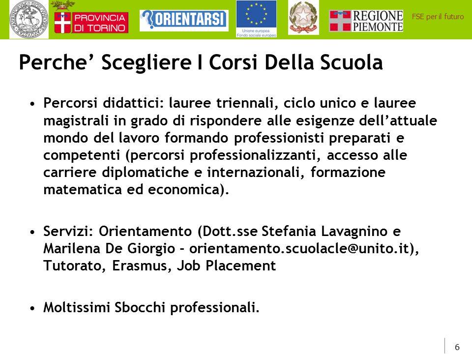 37 FSE per il futuro Per ogni informazione contattate l'ufficio Orientamento e Tutorato 011-6704998/5596 e-mail: orientamento.scuolacle.it Su Facebook: Orientamento-Tutorato Scuola Cle Clest www.didattica-est.unito.it www.didattica-cps.unito.it www.giurisprudenza.unito.it www.scuolacle.unito.it