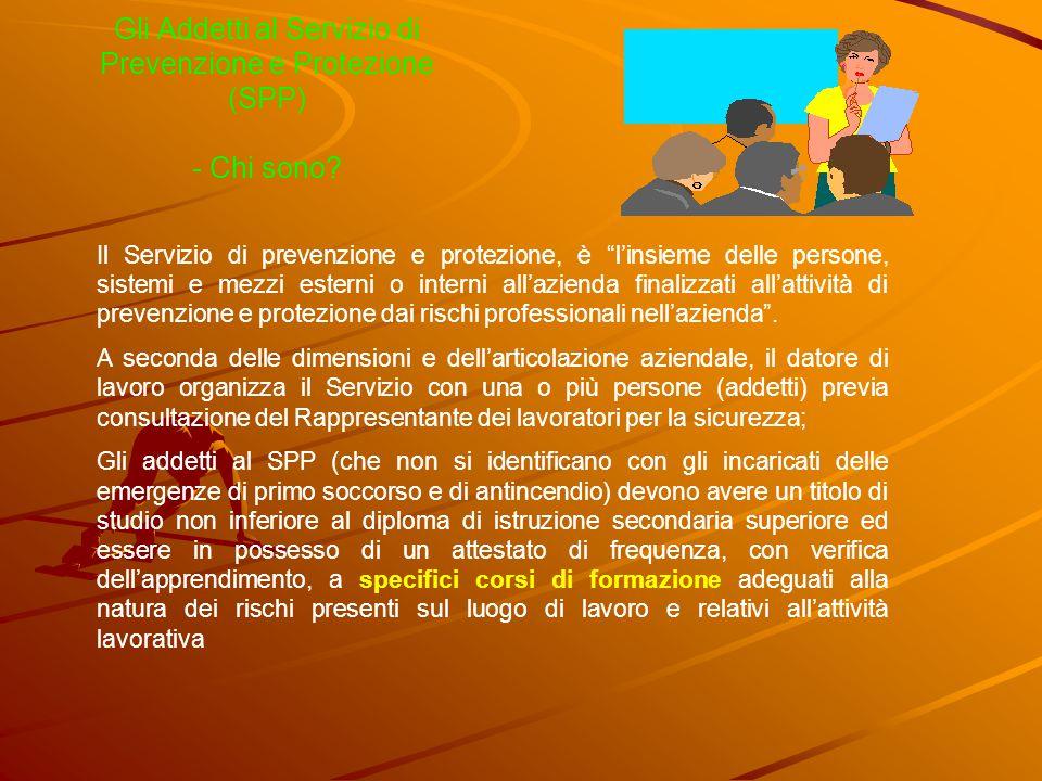 """Gli Addetti al Servizio di Prevenzione e Protezione (SPP) - Chi sono? Il Servizio di prevenzione e protezione, è """"l'insieme delle persone, sistemi e m"""