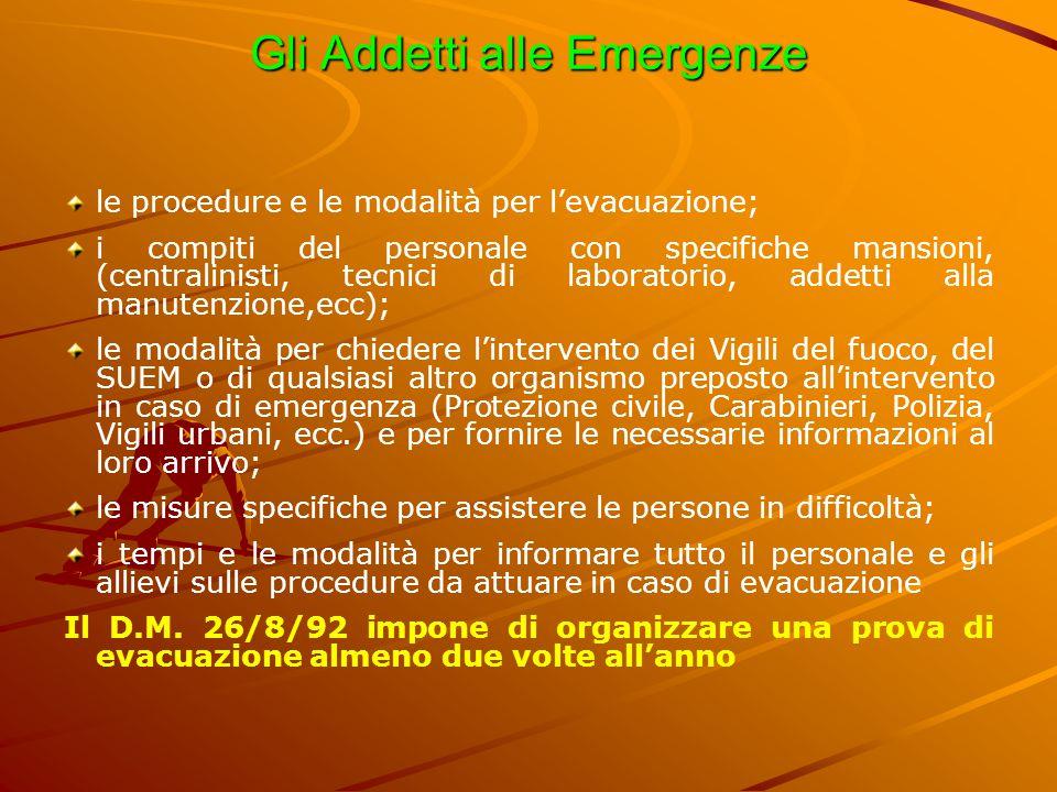 Gli Addetti alle Emergenze le procedure e le modalità per l'evacuazione; i compiti del personale con specifiche mansioni, (centralinisti, tecnici di l