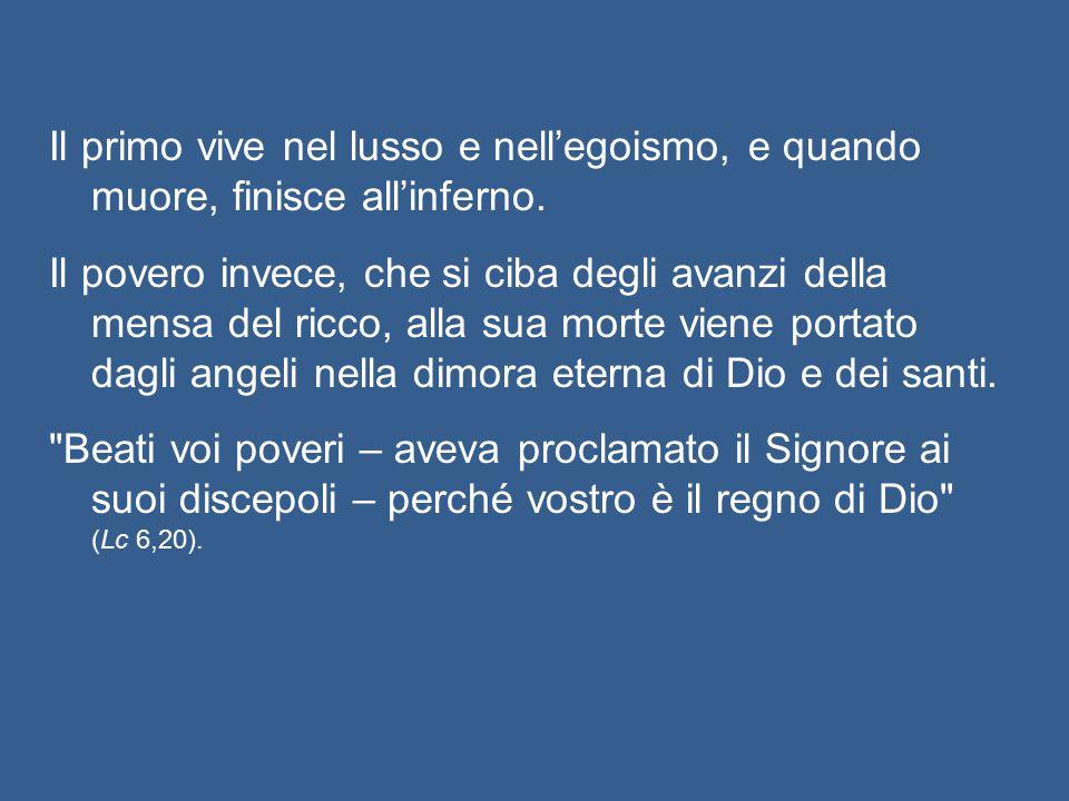 Gesù narra la parabola dell'uomo ricco e del povero Lazzaro.