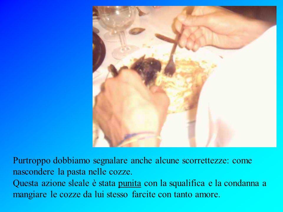 Purtroppo dobbiamo segnalare anche alcune scorrettezze: come nascondere la pasta nelle cozze.