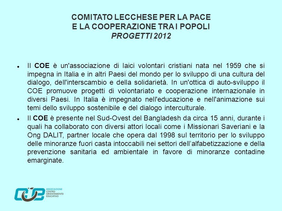 Il COE è un associazione di laici volontari cristiani nata nel 1959 che si impegna in Italia e in altri Paesi del mondo per lo sviluppo di una cultura del dialogo, dell interscambio e della solidarietà.