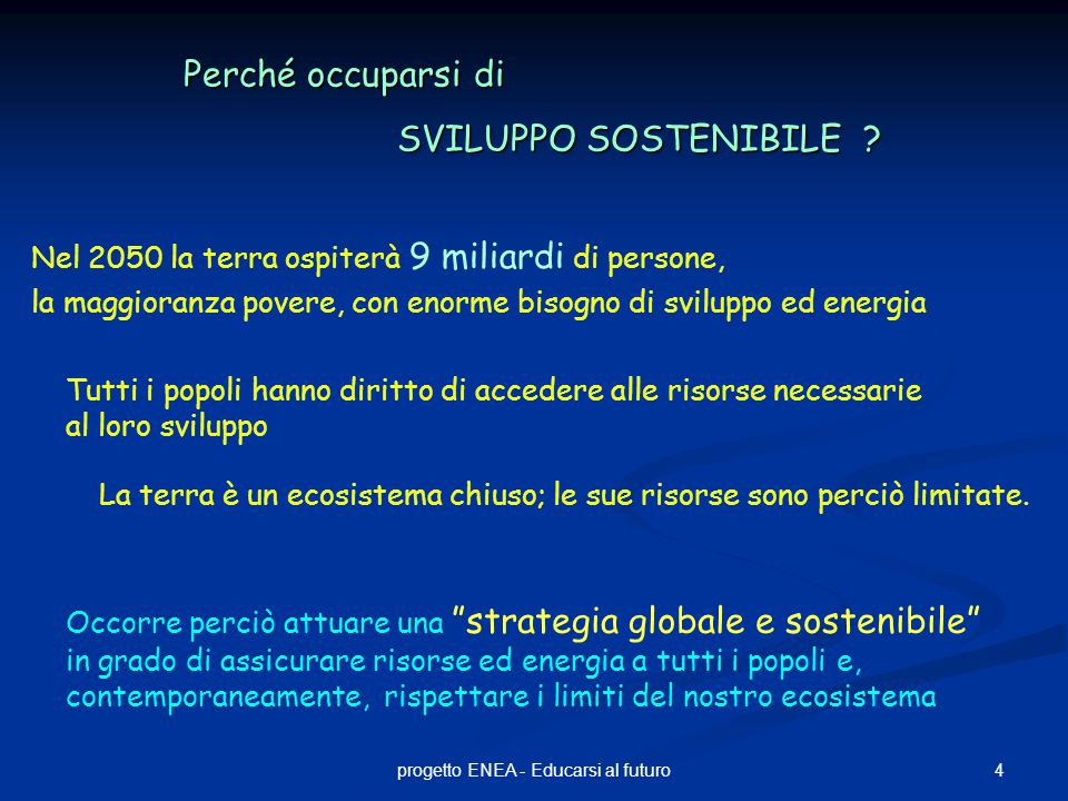 15progetto ENEA - Educarsi al futuro L' 80 % di tutta l'energia mondiale proviene da fonti fossili ( petrolio + gas + carbone ) Quale tipo di energia consumiamo sul pianeta ?
