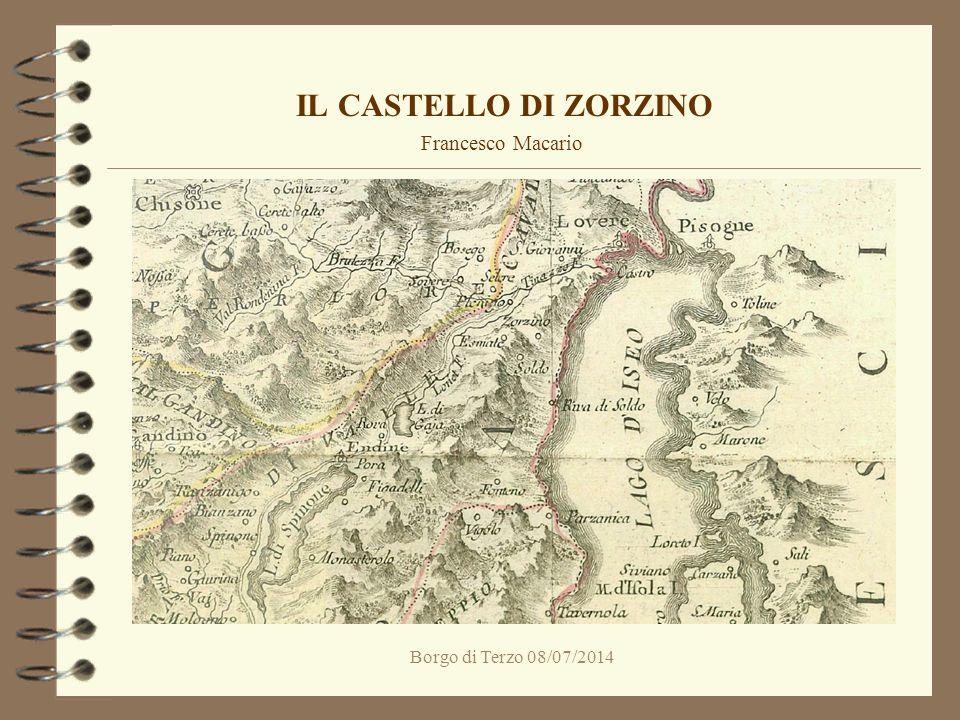 Borgo di Terzo 08/07/2014 IL CASTELLO DI ZORZINO Francesco Macario