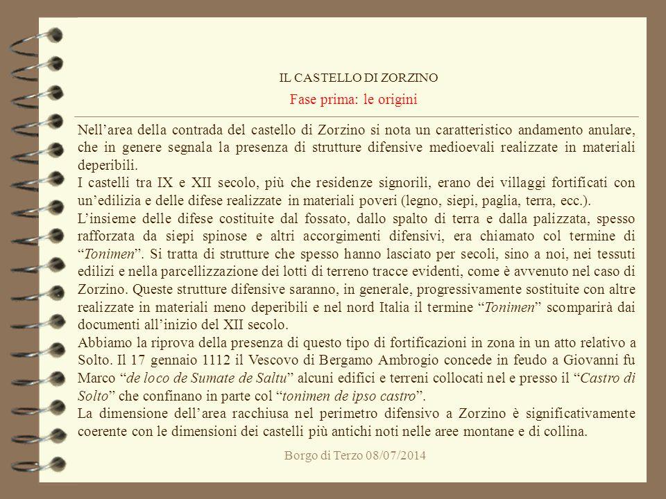 Borgo di Terzo 08/07/2014 Fase prima: le origini IL CASTELLO DI ZORZINO Nell'area della contrada del castello di Zorzino si nota un caratteristico and