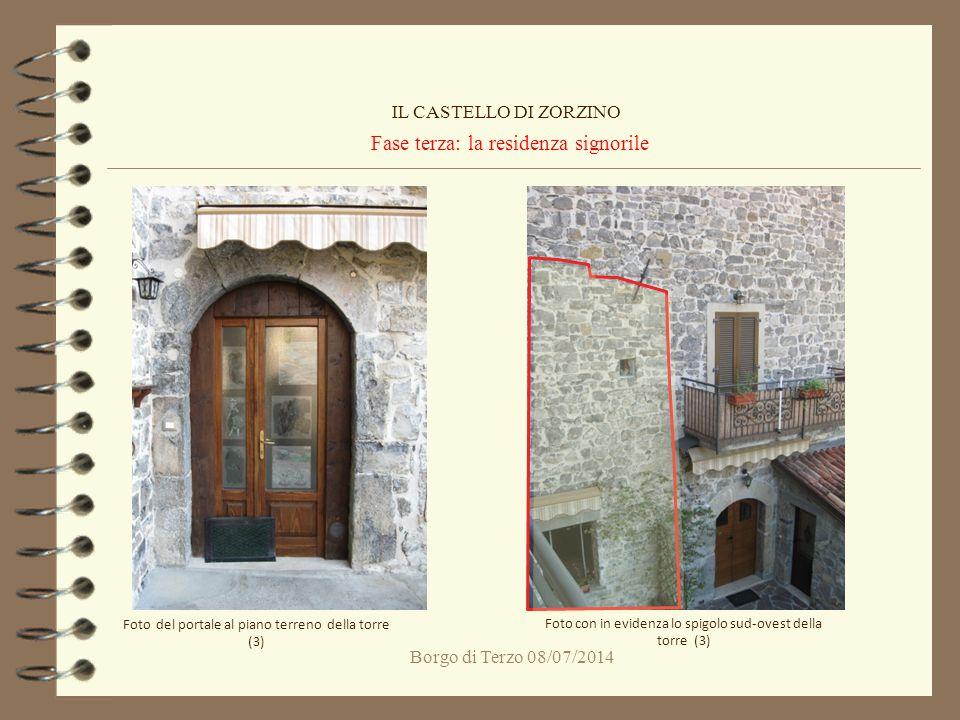 Borgo di Terzo 08/07/2014 Fase terza: la residenza signorile IL CASTELLO DI ZORZINO Foto con in evidenza lo spigolo sud-ovest della torre (3) Foto del