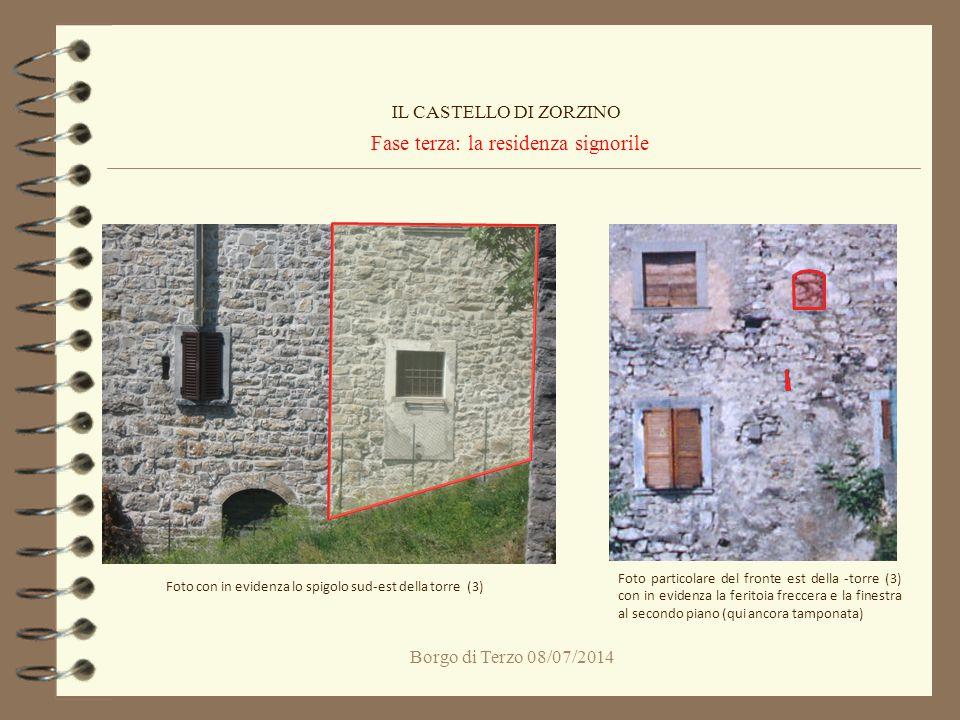 Borgo di Terzo 08/07/2014 Fase terza: la residenza signorile IL CASTELLO DI ZORZINO Foto con in evidenza lo spigolo sud-est della torre (3) Foto parti