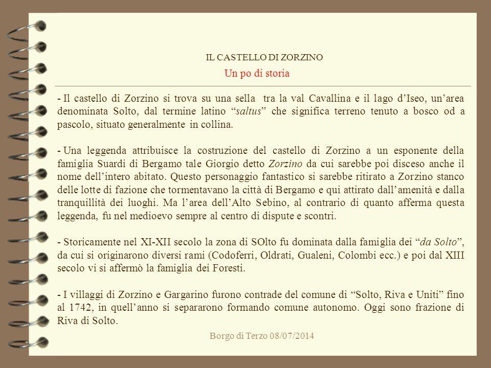 Borgo di Terzo 08/07/2014 Un po di storia IL CASTELLO DI ZORZINO - Il castello di Zorzino si trova su una sella tra la val Cavallina e il lago d'Iseo,