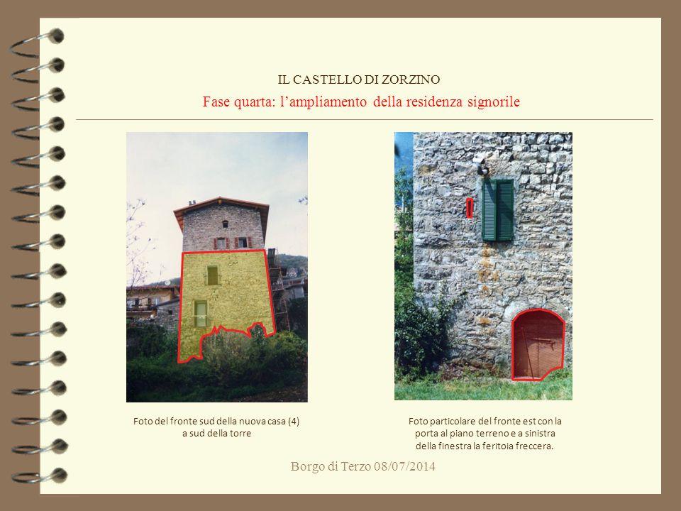 Borgo di Terzo 08/07/2014 Fase quarta: l'ampliamento della residenza signorile IL CASTELLO DI ZORZINO Foto del fronte sud della nuova casa (4) a sud d