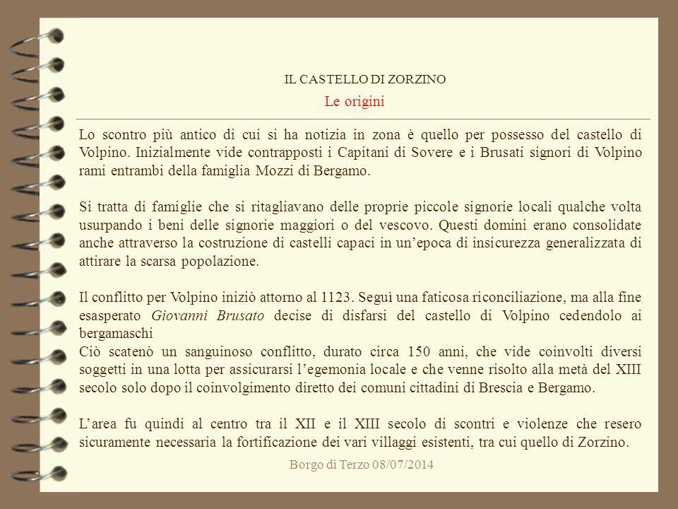 Borgo di Terzo 08/07/2014 Le origini IL CASTELLO DI ZORZINO Lo scontro più antico di cui si ha notizia in zona è quello per possesso del castello di V