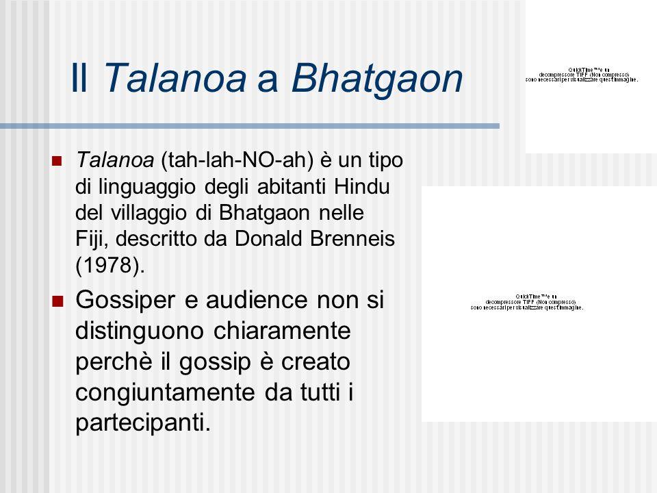 Il Talanoa a Bhatgaon Talanoa (tah-lah-NO-ah) è un tipo di linguaggio degli abitanti Hindu del villaggio di Bhatgaon nelle Fiji, descritto da Donald B