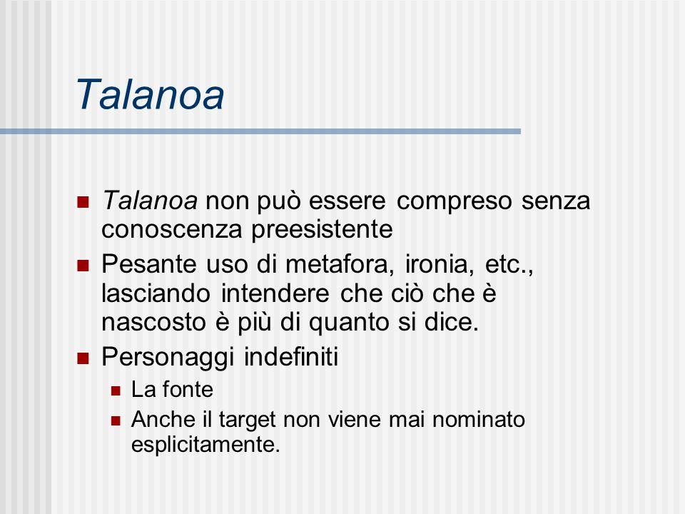 Talanoa Talanoa non può essere compreso senza conoscenza preesistente Pesante uso di metafora, ironia, etc., lasciando intendere che ciò che è nascost