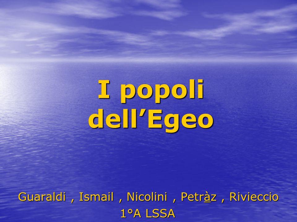Guaraldi, Ismail, Nicolini, Petràz, Rivieccio 1°A LSSA 1°A LSSA I popoli dell'Egeo