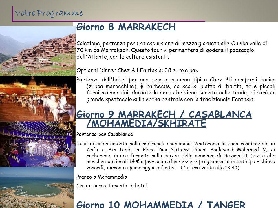 Giorno 8 MARRAKECH Colazione, partenza per una escursione di mezza giornata alle Ourika valle di 70 km da Marrakech. Questo tour vi permetterà di gode