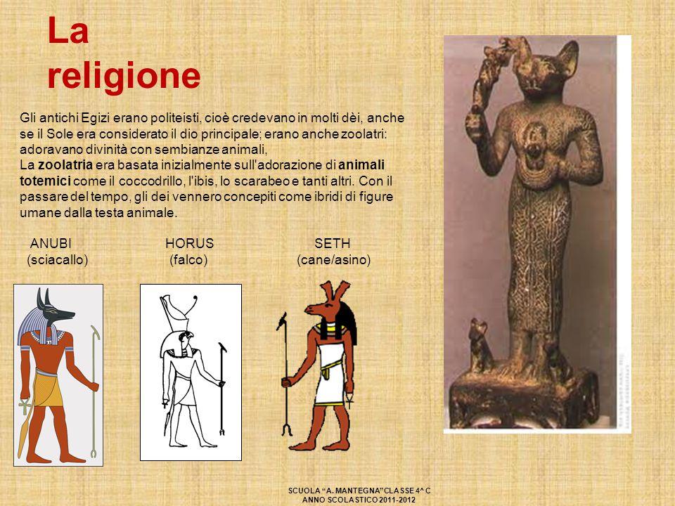 La religione Gli antichi Egizi erano politeisti, cioè credevano in molti dèi, anche se il Sole era considerato il dio principale; erano anche zoolatri