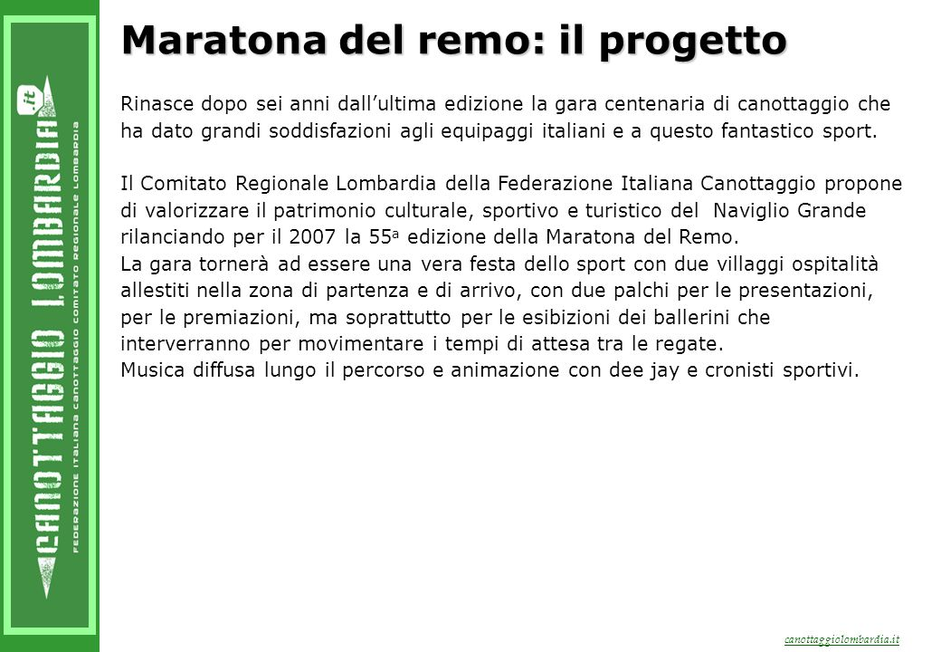 canottaggiolombardia.it Maratona del remo: il progetto Rinasce dopo sei anni dall'ultima edizione la gara centenaria di canottaggio che ha dato grandi soddisfazioni agli equipaggi italiani e a questo fantastico sport.