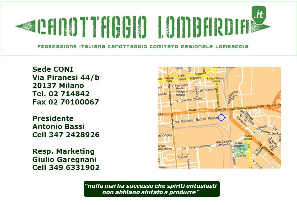 nulla mai ha successo che spiriti entusiasti non abbiano aiutato a produrre Sede CONI Via Piranesi 44/b 20137 Milano Tel.