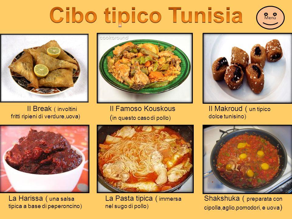 Il Break ( involtini fritti ripieni di verdure,uova) Il Famoso Kouskous ( in questo caso di pollo) Il Makroud ( un tipico dolce tunisino) La Harissa (