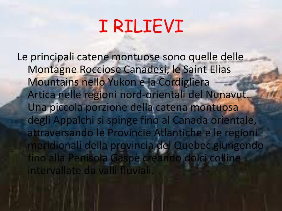 I RILIEVI Le principali catene montuose sono quelle delle Montagne Rocciose Canadesi, le Saint Elias Mountains nello Yukon e la Cordigliera Artica nelle regioni nord-orientali del Nunavut.