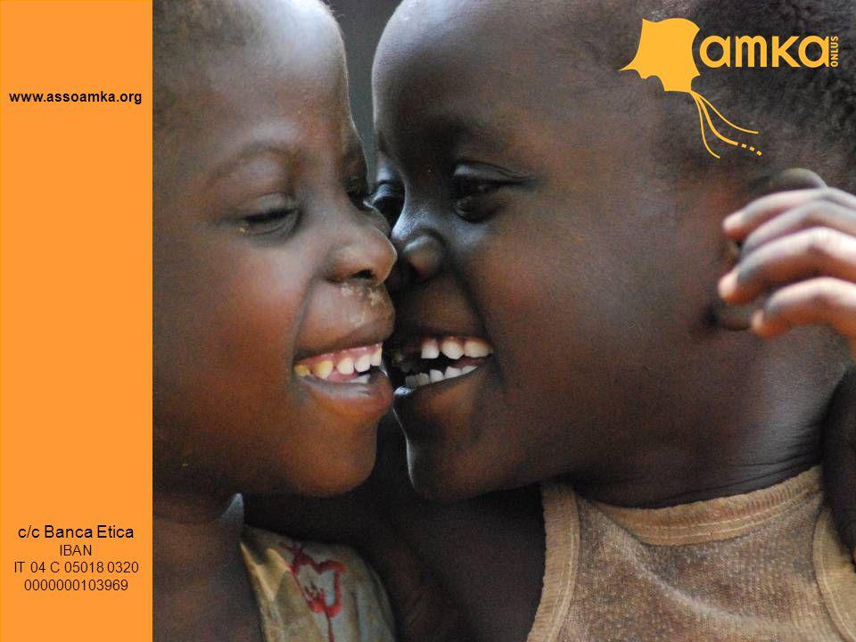 www.assoamka.org c/c Banca Etica IBAN IT 04 C 05018 0320 0000000103969