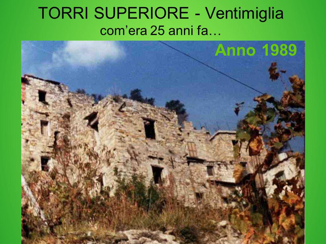TORRI SUPERIORE - Ventimiglia com'era 25 anni fa… Anno 1989