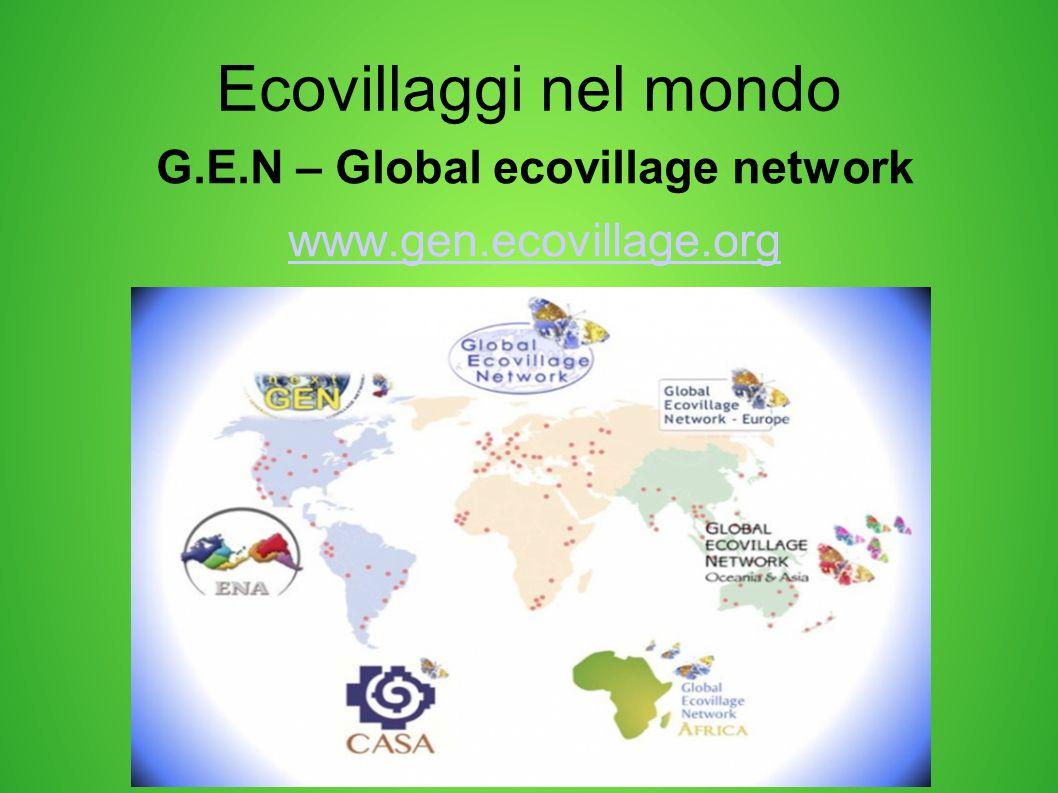 Ecovillaggi nel mondo G.E.N – Global ecovillage network www.gen.ecovillage.org