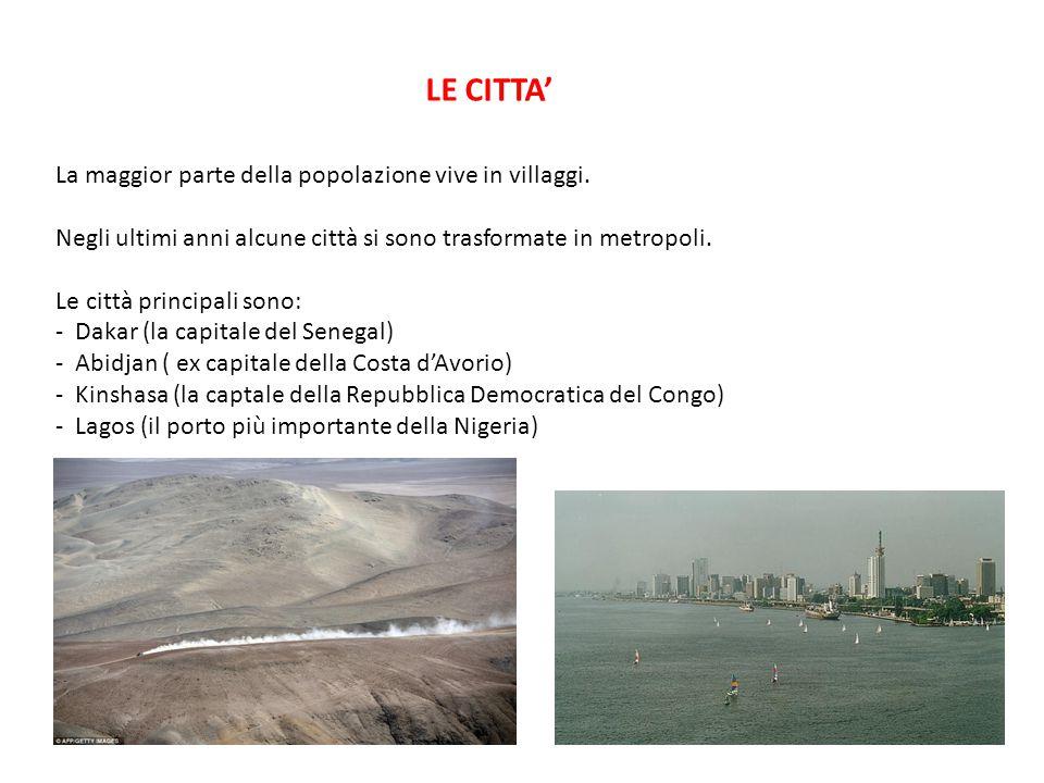 LE CITTA' La maggior parte della popolazione vive in villaggi.