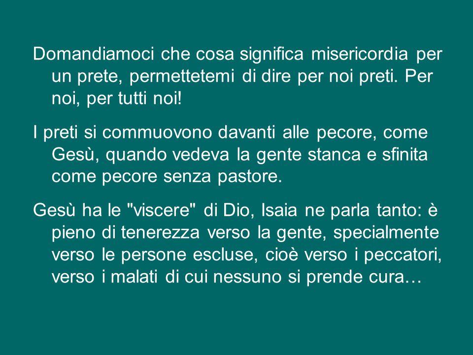 2.Che cosa significa misericordia per i preti.