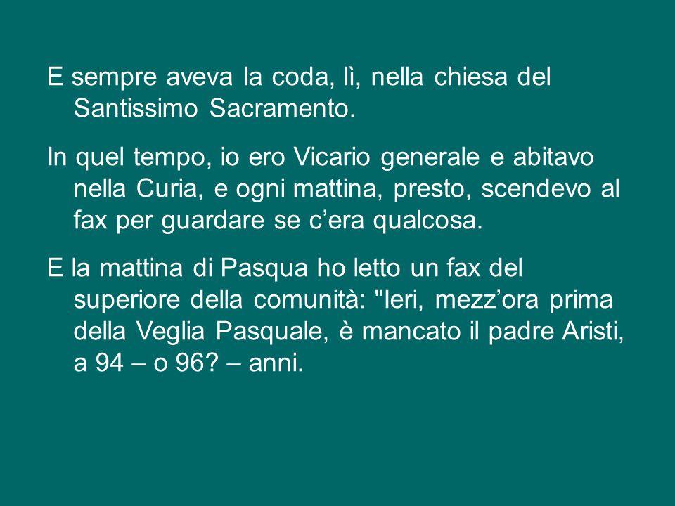 A Buenos Aires – parlo di un altro prete – c'era un confessore famoso: questo era Sacramentino.