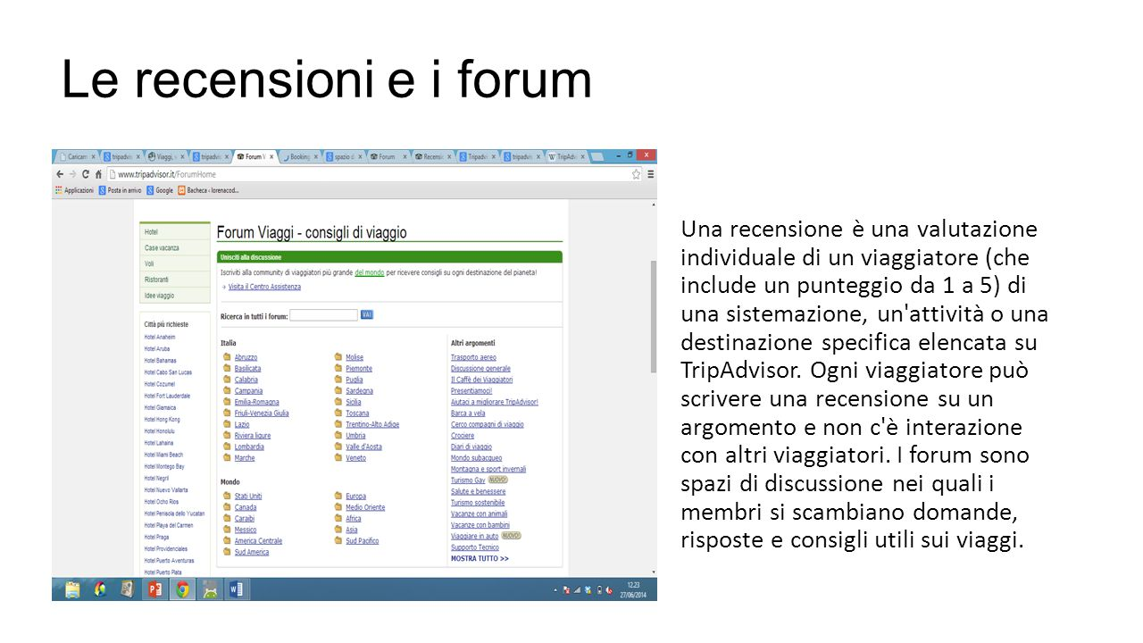 Le recensioni e i forum Una recensione è una valutazione individuale di un viaggiatore (che include un punteggio da 1 a 5) di una sistemazione, un attività o una destinazione specifica elencata su TripAdvisor.