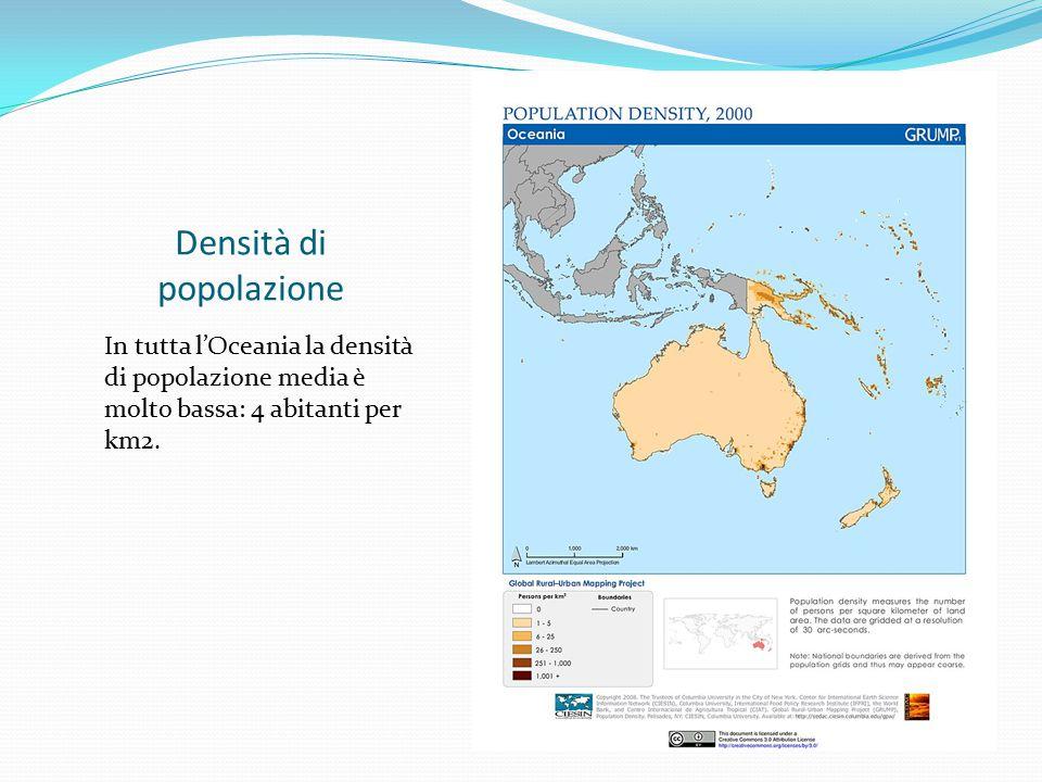 Densità di popolazione In tutta l'Oceania la densità di popolazione media è molto bassa: 4 abitanti per km2.