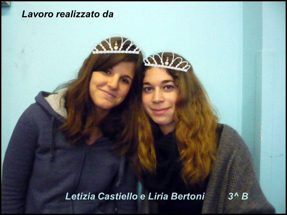 Letizia Castiello e Liria Bertoni3^ B Lavoro realizzato da