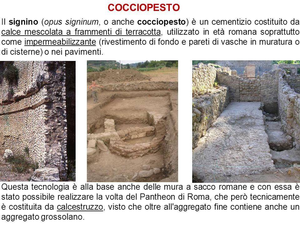 Il signino (opus signinum, o anche cocciopesto) è un cementizio costituito da calce mescolata a frammenti di terracotta, utilizzato in età romana sopr