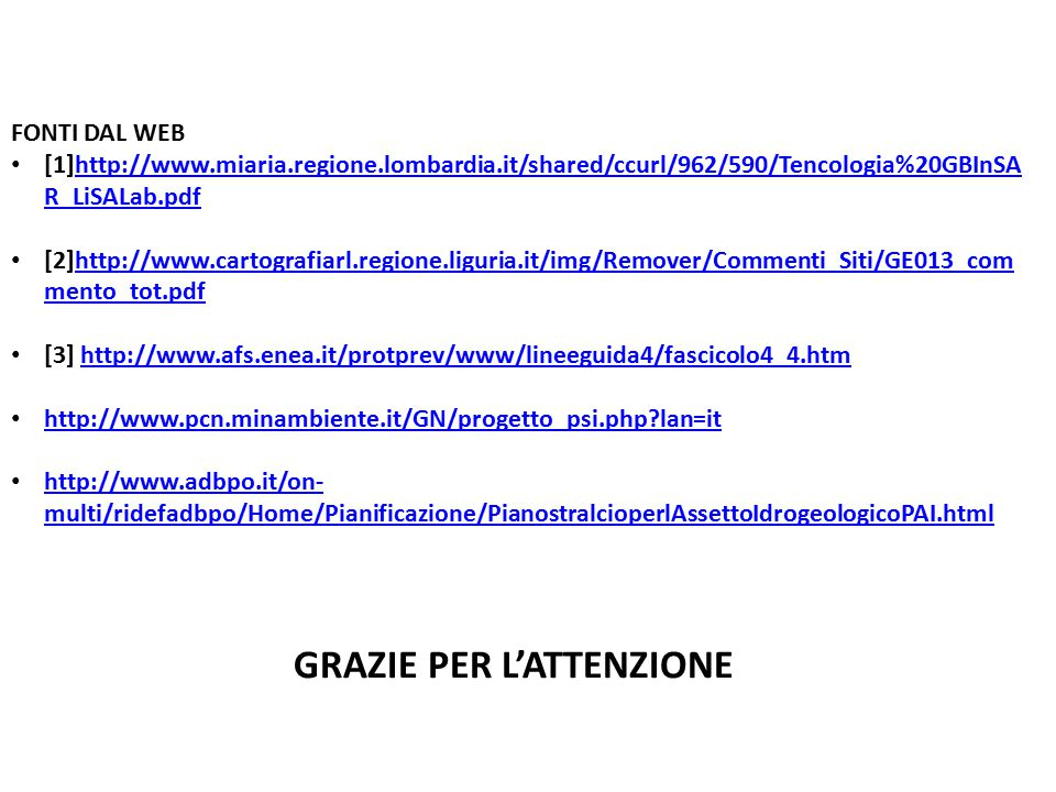 FONTI DAL WEB [1]http://www.miaria.regione.lombardia.it/shared/ccurl/962/590/Tencologia%20GBInSA R_LiSALab.pdfhttp://www.miaria.regione.lombardia.it/s