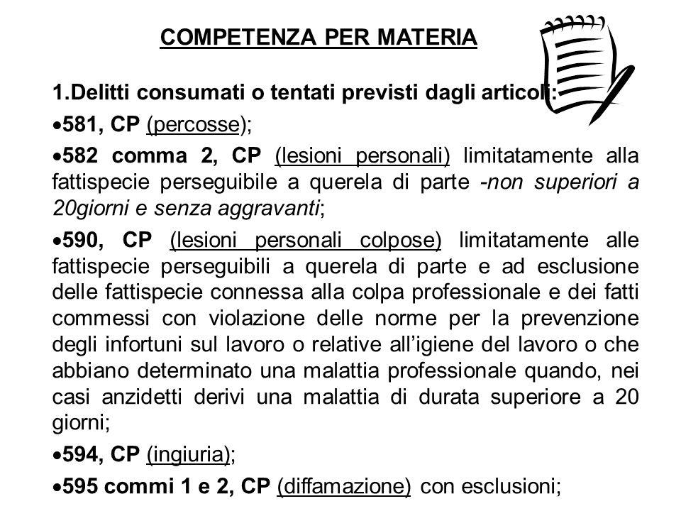 1.Delitti consumati o tentati previsti dagli articoli:  581, CP (percosse);  582 comma 2, CP (lesioni personali) limitatamente alla fattispecie pers